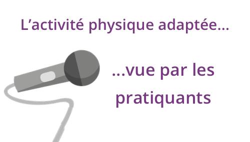 L'activité physique adaptée… vue par les pratiquants
