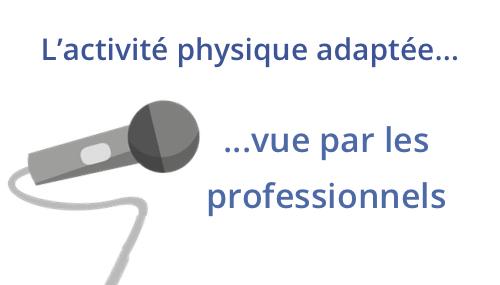 L'activité physique adaptée… vue par les professionnels